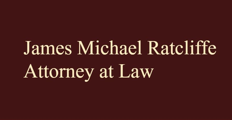 James Michael Ratcliffe Attorney at Law